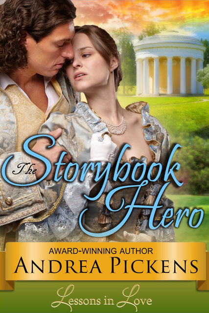 The Storybook Hero (Lessons in Love, Book 3), Andrea Pickens