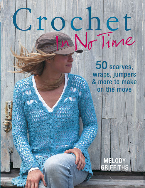 Crochet In No Time, Melody Griffiths