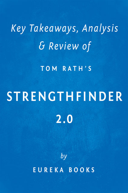 StrengthsFinder 2.0 by Tom Rath | Key Takeaways, Analysis & Review, Eureka Books