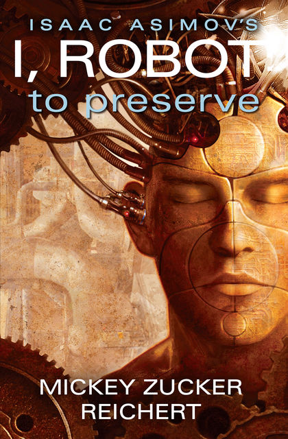 I, Robot: To Preserve, Mickey Zucker Reichert