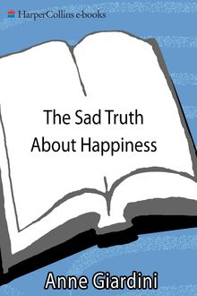 The Sad Truth About Happiness, Anne Giardini