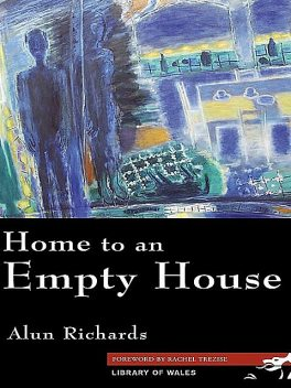 Home to an Empty House, Alun Richards