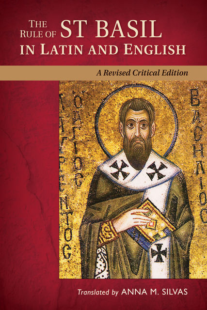 The Rule of St. Basil in Latin and English, Anna M.Silvas