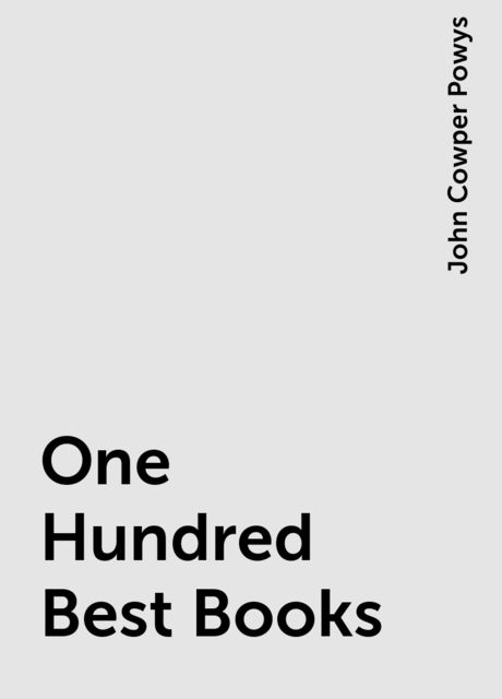 One Hundred Best Books, John Cowper Powys