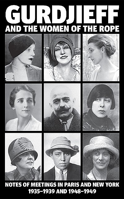 Gurdjieff and the Women of the Rope, Kathryn Hulme, Solita Solano