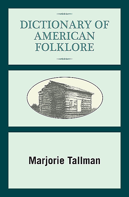 Dictionary of American Folklore, Marjorie Tallman