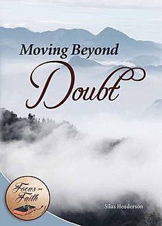 Moving Beyond Doubt, Silas Henderson