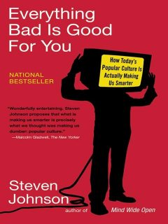 Everything Bad Is Good for You, Steven Johnson