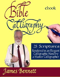 Bible Calligraphy – 25 Scriptures, James Bennett