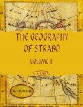 The Geography of Strabo : Volume II (Illustrated), Strabo