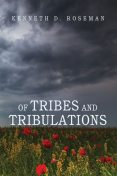 Of Tribes and Tribulations, Kenneth D. Roseman