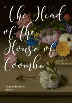 The Head of the House of Coombe, Frances Hodgson Burnett