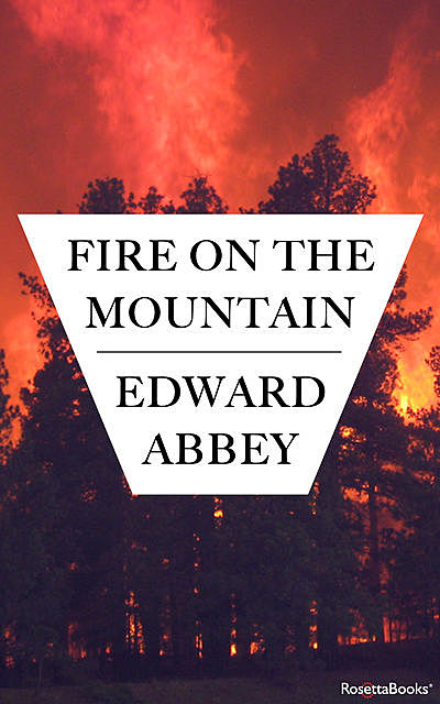 Fire on the Mountain, Edward Abbey