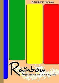 Rainbow – When The Tears Become One Big Smile, Putri Kurnia Nurmala