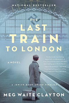 The Last Train to London, Meg Waite Clayton