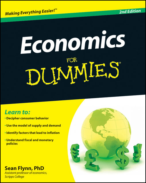 Economics For Dummies, 2nd Edition, Sean Flynn