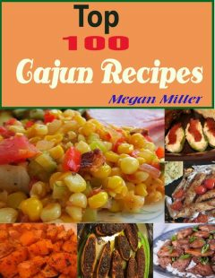 Top 100 Cajun Recipes, Megan Miller