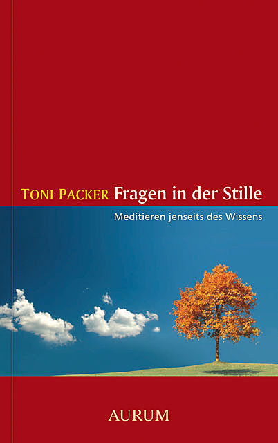 Fragen in der Stille, Toni Packer