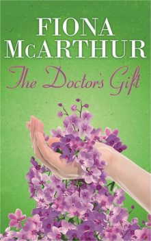 The Doctor's Gift, Fiona Mcarthur
