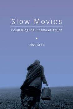 Slow Movies, Ira Jaffe