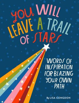 You Will Leave a Trail of Stars, Lisa Congdon