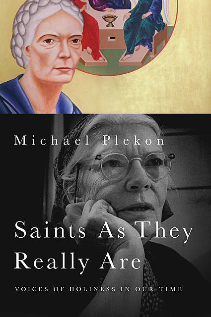 Saints As They Really Are, Michael Plekon