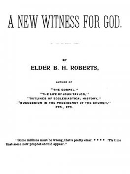 A New Witness for God (Volume 1 of 3), B.H.Roberts
