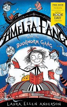 Amelia Fang and the Bookworm Gang – World Book Day 2020, Laura Anderson