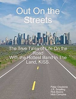 Out On the Streets – (Edition #1), J.R.Smalling, Mick Campise, Peter Oreckinto, Rick Munroe