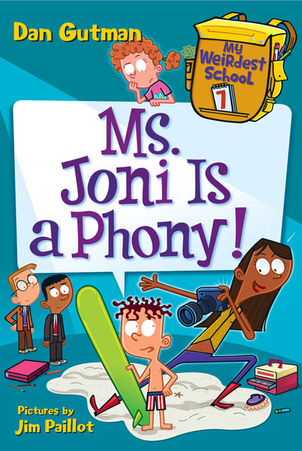 My Weirdest School #7: Ms. Joni Is a Phony, Dan Gutman