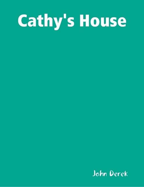 Cathy's House, John Derek