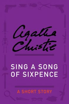 Sing a Song of Sixpence, Agatha Christie