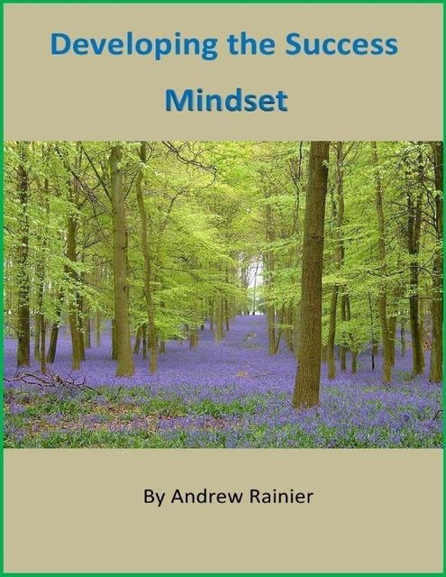 Developing the Success Mindset, Andrew Rainier