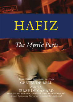 Hafiz, Preface by Ibrahim Gamard, Translated Notes, with Notes by Gertrude Bell
