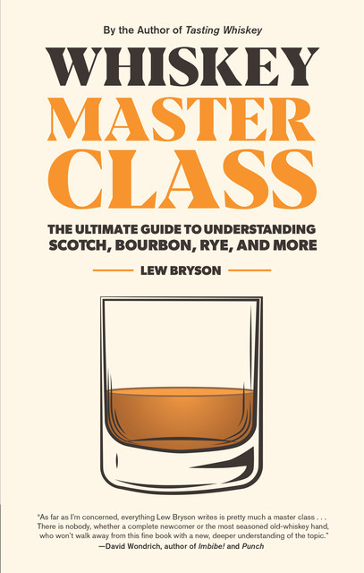 Whiskey Master Class, Lew Bryson