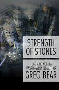 Strength of Stones, Greg Bear