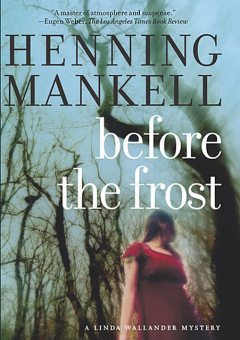 Before The Frost, Henning Mankell, Ebba Segerberg