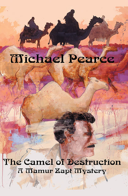 The Mamur Zapt and the Camel of Destruction, Michael Pearce
