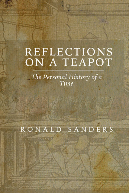 Reflections on a Teapot, Ronald Sanders