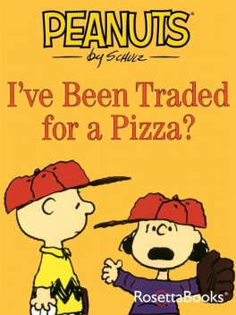 I've Been Traded for a Pizza?, Charles Schulz
