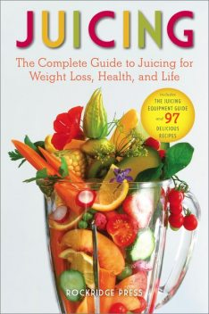 Juicing for Beginners, Rockridge Press