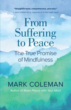 From Suffering to Peace, Mark Coleman