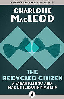 The Recycled Citizen, Charlotte MacLeod