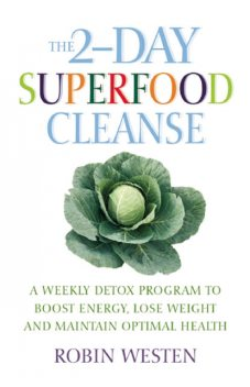The 2-Day Superfood Cleanse, Robin Westen