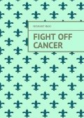 10 Ways To Fight Off Cancer, Tiziana M.