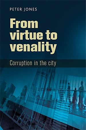 From virtue to venality, Peter Jones
