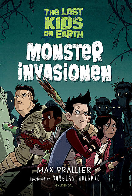 The Last Kids on Earth 1 – Monsterinvasionen, Max Brallier