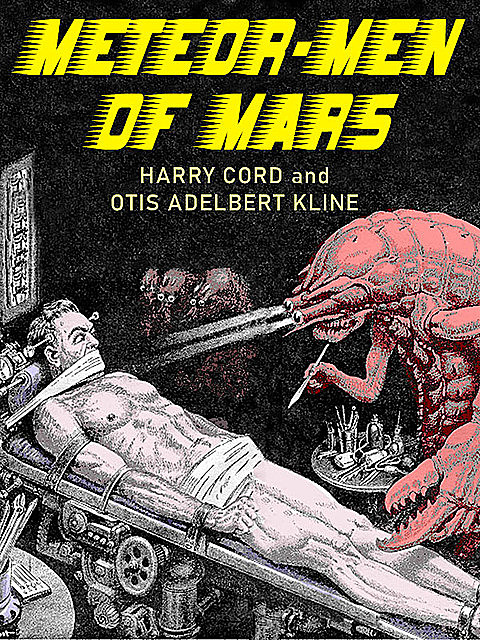 Meteor-Men of Mars, Otis Adelbert Kline, Harry Cord