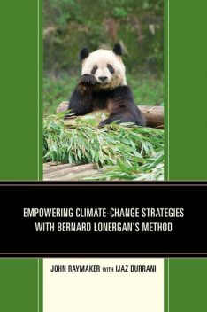Empowering Climate-Change Strategies with Bernard Lonergan's Method, John Raymaker
