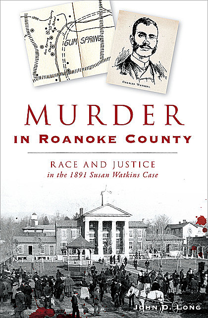 Murder in Roanoke County, John Long